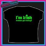 I'M IRISH FUNNY SLOGAN ST PATRICKS DAY TSHIRT MENS LADIES SIZES